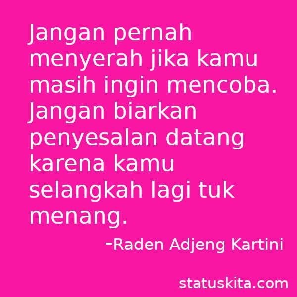 40 Kata Kata Raden Adjeng Kartini Untuk Wanita Indonesia