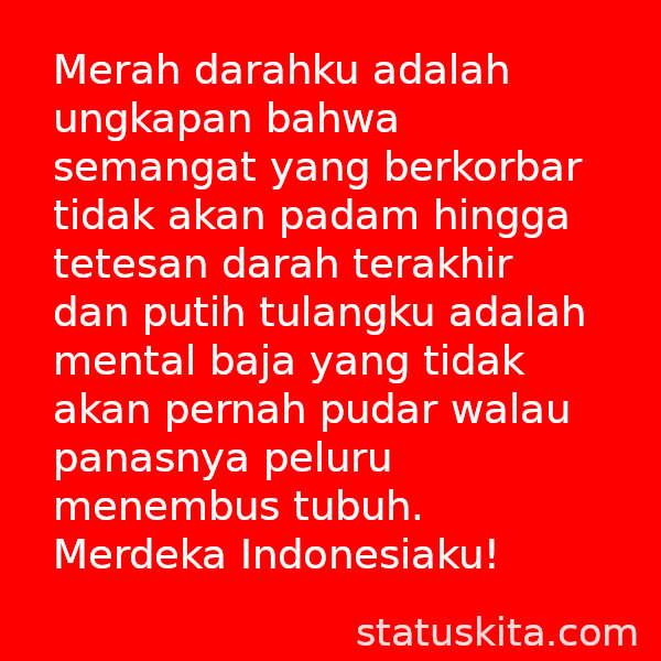 41 Kata Kata Ucapan 17 Agustus 2021 Kemerdekaan Indonesia
