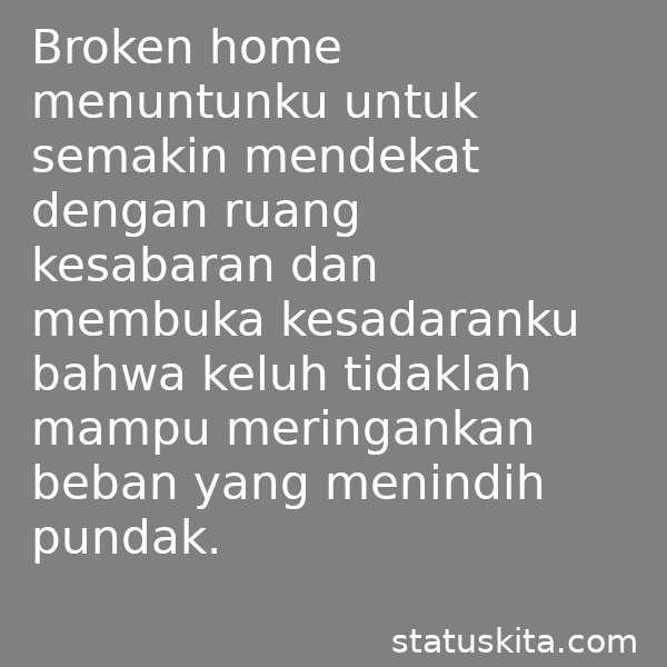 48 Kata Kata Anak Broken Home Yang Bijak Dan Menyentuh Hati
